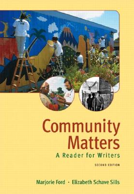 Community Matters: A Reader for Writers - Ford, Marjorie, and Schave Sills, Elizabeth
