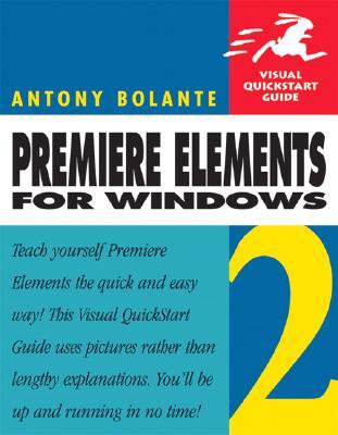Premiere Elements 2: For Windows - Bolante, Antony