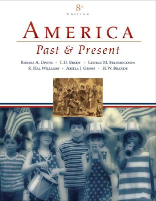 America Past and Present - Divine, Robert A, Professor, and Breen, T H, and Fredrickson, George M