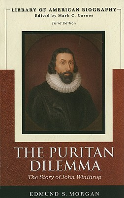 Puritan Dilemma: The Story of John Winthrop - Morgan, Edmund S, Professor