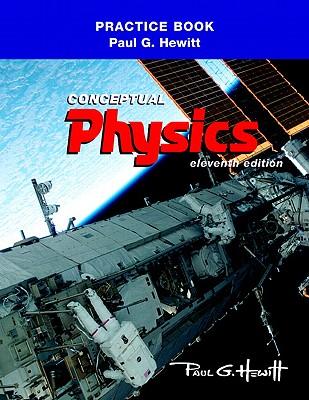Practicing Physics: Conceptual Physics - Hewitt, Paul G