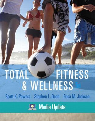 Total Fitness & Wellness: Media Update - Powers, Scott K, and Dodd, Stephen L, and Jackson, Erica M