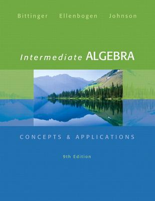 Intermediate Algebra: Concepts & Applications - Bittinger, Marvin L., and Ellenbogen, David J., and Johnson, Barbara L.