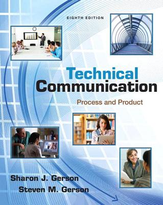 Technical Communication: Process and Product - Gerson, Sharon, and Gerson, Steven