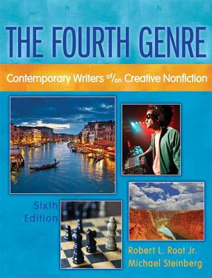 The Fourth Genre: Contemporary Writers Of/on Creative Nonfiction with New MyCompLab - Access Card Package - Root, Robert L., and Steinberg, Michael