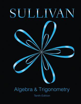 Algebra and Trigonometry - Sullivan, Michael