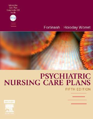 Psychiatric Nursing Care Plans - Fortinash, Katherine M, and Holoday Worret, Patricia A