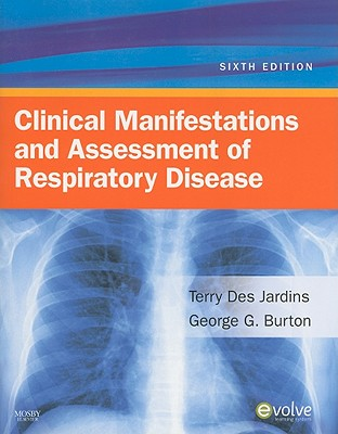 Clinical Manifestations and Assessment of Respiratory Disease - Des Jardins, Terry, and Burton, George G