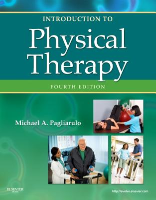 Introduction to Physical Therapy - Pagliarulo, Michael A