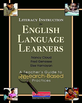 Literacy Instruction for English Language Learners: A Teacher's Guide to Research-Based Practices - Cloud, Nancy, and Genesee, Fred, and Hamayan, Else