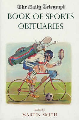 "The ""Daily Telegraph"" Book of Sports Obituaries - Smith, Martin"