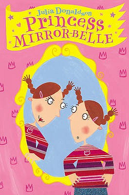Princess Mirror-Belle - Donaldson, Julia