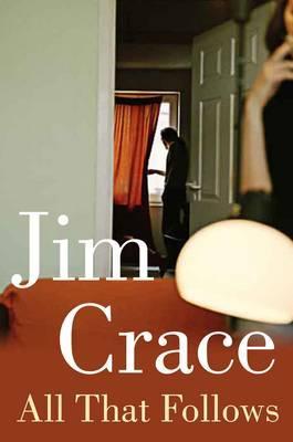 All That Follows - Crace, Jim