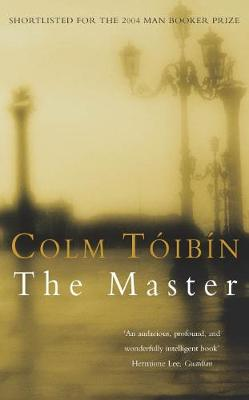The Master. Colm T[ibn - Toibin, Colm, and Tib-N, Colm