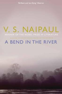 A Bend in the River - Naipaul, V. S.