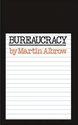Bureaucracy - Albrow, Martin