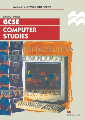 Work Out Computer Studies GCSE - Taylor, Graham