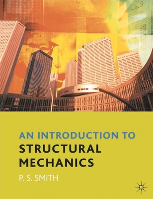 An Introduction to Structural Mechanics - Smith, Paul