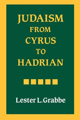 Judaism from Cyrus to Hadrian - Grabbe, Lester L.
