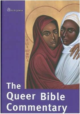 The Queer Bible Commentary - Guest, Deryn (Editor), and Goss, Robert E (Editor), and West, Mona (Editor)