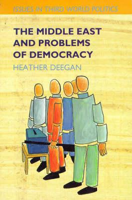The Middle East and Problems of Democracy - Randall, Vicky (Editor), and Deegan, Heather
