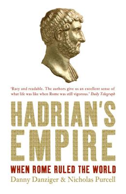 Hadrian's Empire: When Rome Ruled the World - Danziger, Danny, and Purcell, Nicholas
