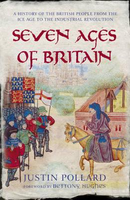 Seven Ages of Britain - Pollard, Justin