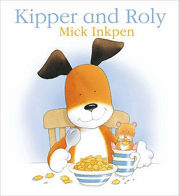 Kipper and Roly - Inkpen, Mick