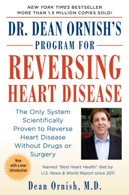 Dr. Dean Ornish's Program for Reversing Heart Disease: The Only System Scientificallty Proven to Reverse Heart Disease Without Drugs or Surgery - Ornish, Dean, Dr., M.D. (Foreword by)