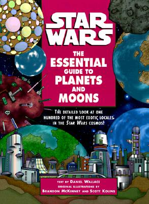 Star wars : the essential guide to planets and moons - Wallace, Daniel