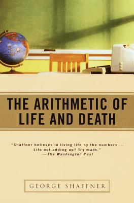 The Arithmetic of Life and Death - Shaffner, George