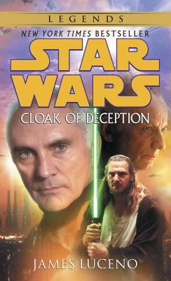 Cloak of Deception: Star Wars - Luceno, James