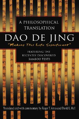 DAO de Jing: A Philosophical Translation - Ames, Roger T, and Hall, David L