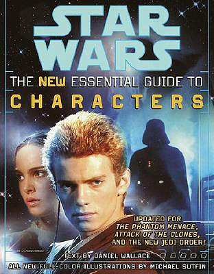 The Essential Guide to Characters, Revised Edition: Star Wars - Wallace, Daniel