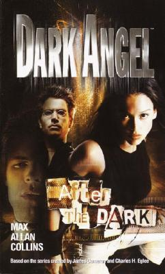 Dark Angel: After the Dark - Collins, Max Allan