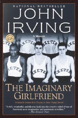 The Imaginary Girlfriend - Irving, John