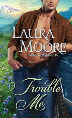 Trouble Me - Moore, Laura
