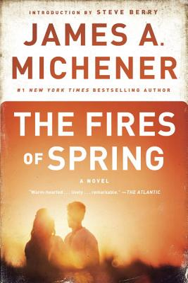 The Fires of Spring - Michener, James A
