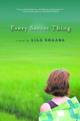Every Secret Thing - Shaara, Lila