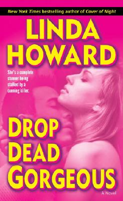 Drop Dead Gorgeous - Howard, Linda