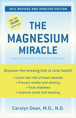 The Magnesium Miracle - Dean, Carolyn, Dr.