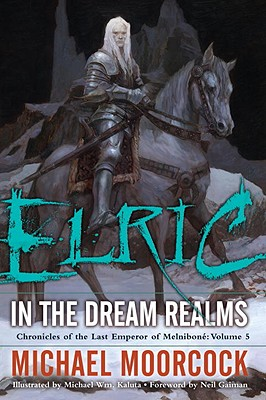 Elric in the Dream Realms - Moorcock, Michael