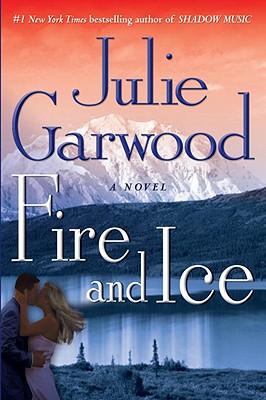 Fire and Ice - Garwood, Julie