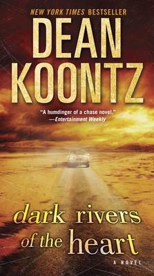 Dark Rivers of the Heart - Koontz, Dean R