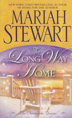 The Long Way Home: The Chesapeake Diaries - Stewart, Mariah