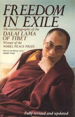 Freedom in Exile: The Autobiography of the Dalai Lama of Tibet - His Holiness Tenzin Gyatso The Dalai Lama