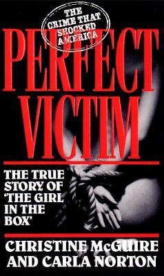 Perfect Victim - McGuire, Christine, and Norton, Carla