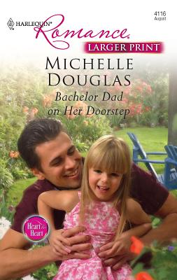Bachelor Dad on Her Doorstep - Douglas, Michelle
