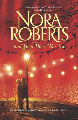 And Then There Was You - Roberts, Nora