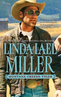 Montana Creeds: Tyler - Miller, Linda Lael